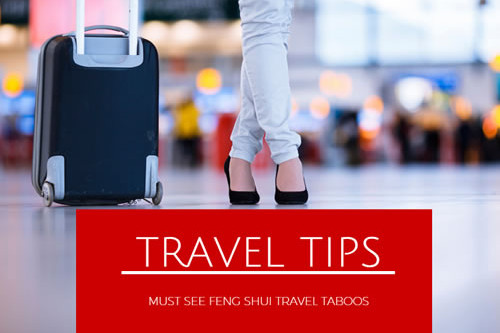 11 MUST SEE Travel Feng Shui Taboos