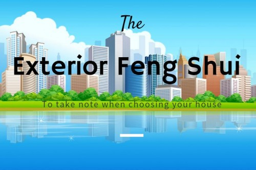MUST SEE Exterior Feng Shui To Take Note when Choosing House (With Illustrations)