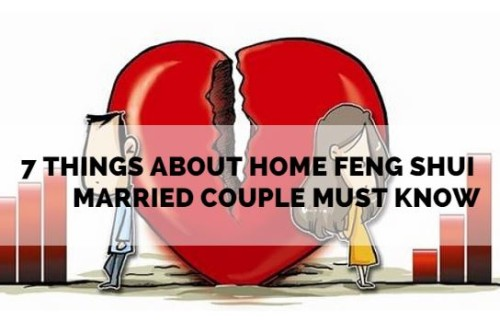 7 Things About Home Feng Shui Married Couple Must Know
