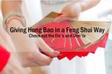 Giving Hong Bao in a Feng Shui Way