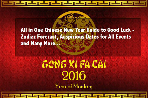 Must See Chinese New Year Guide for Year 2016