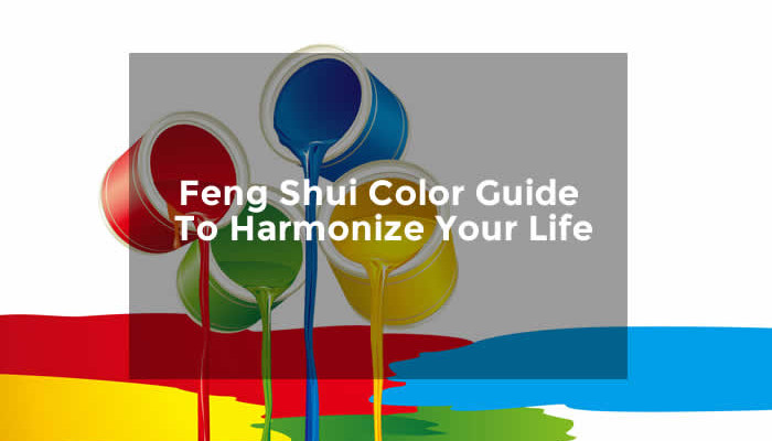 Feng Shui Color Guide To Harmonize Your Life