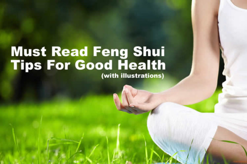 Must Read Feng Shui Tips For Good Health (with Illustrations)