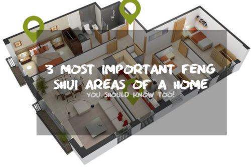 Why We Must Know The 3 Most Important Feng Shui Areas of A Home (And You Should, Too!)