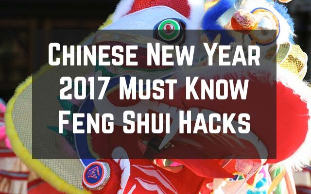Chinese New Year 2017 Must Know Feng Shui Hacks