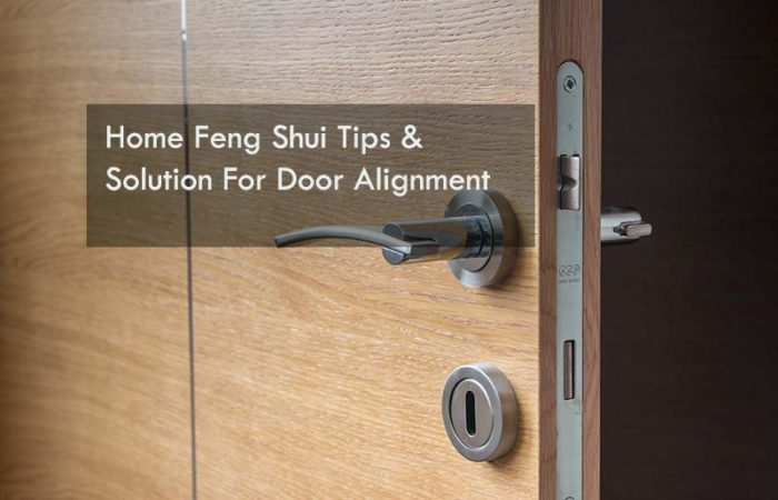 Home Feng Shui Tips and Solution For Door Alignment
